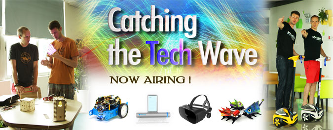 CATCHING THE TECH WAVE IS AIRING NOW!